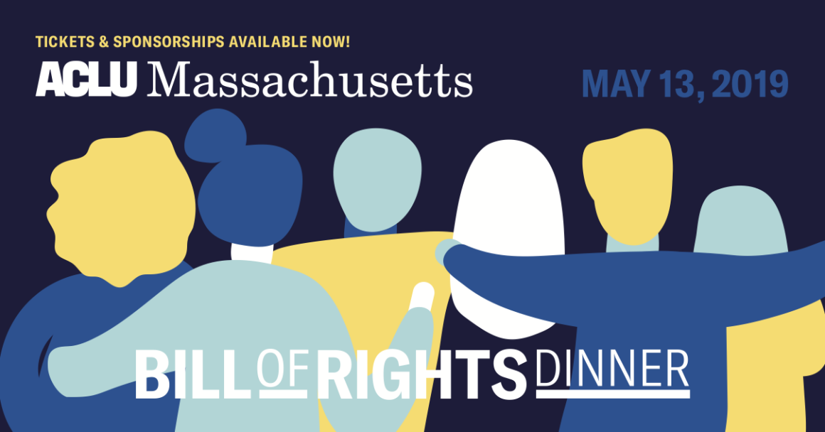 The back of cartoon people with their arms around each other. Text: Tickets & sponsorships available now! ACLU Massachusetts, May 13, 2019. Bill of Rights Dinner""