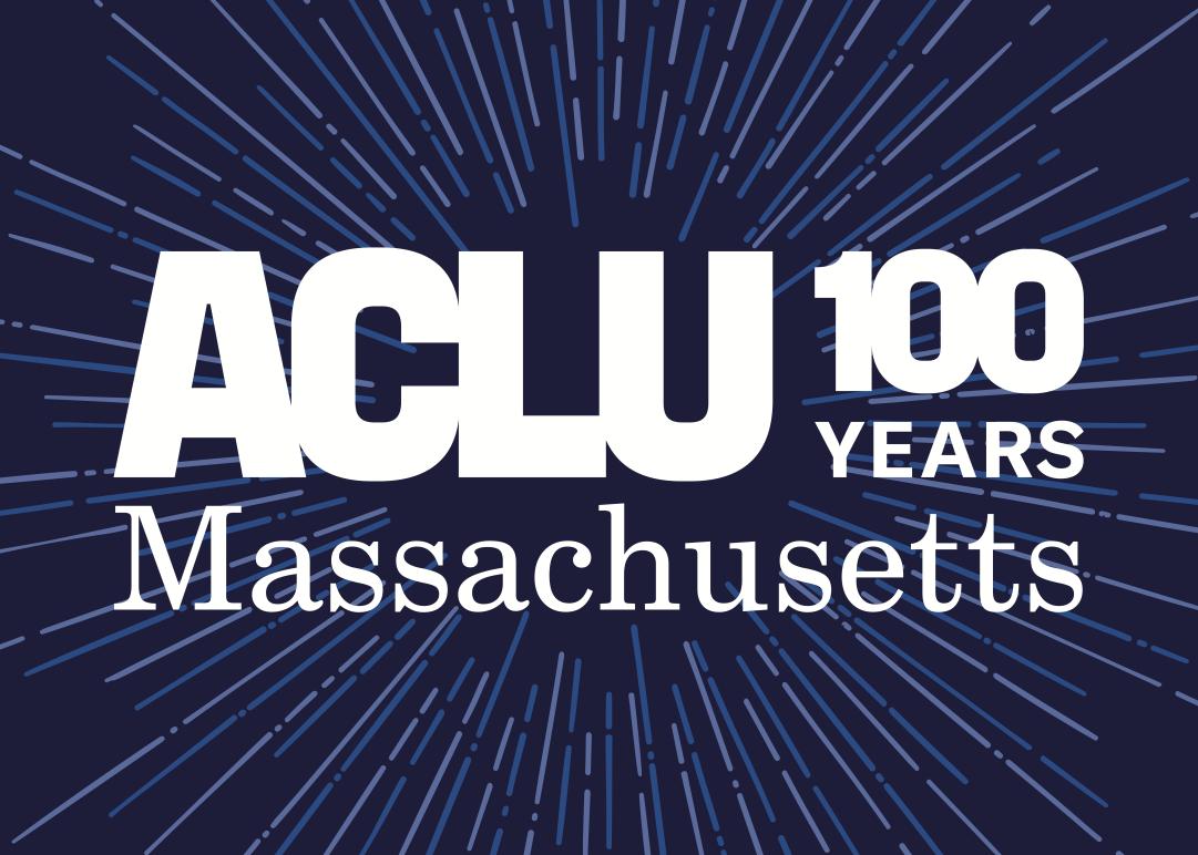 ACLU Massachusetts 100 years