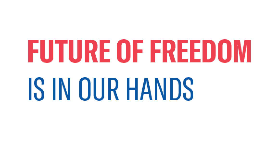 """The Future of Freedom"" in red bold text with ""is in our hands"" blue thin text below."