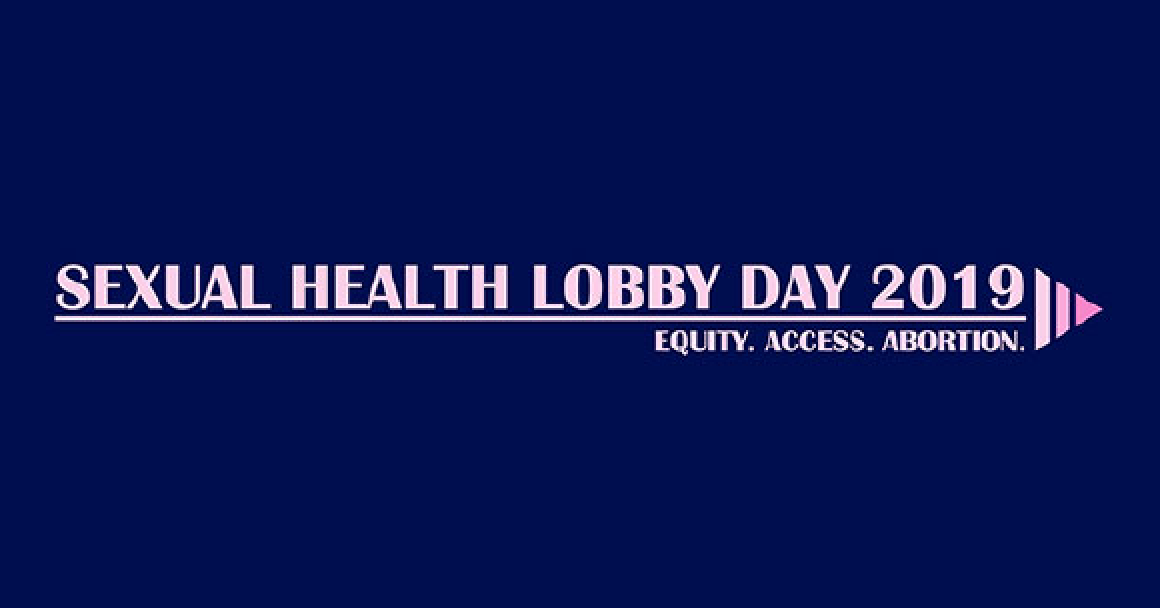 "Blue background with pink text ""sexual health lobby day 2019"" on thin arrow. Below arrow, text says ""equity. access. abortion."""